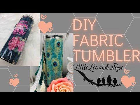 Diy fabric on a tumbler