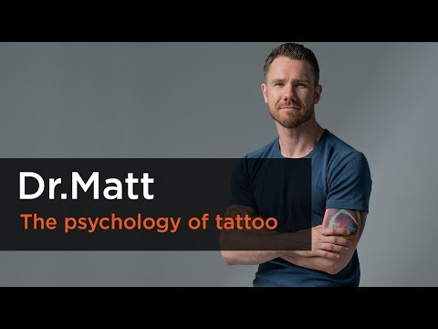 Why do people get tattoos? - dr. matt