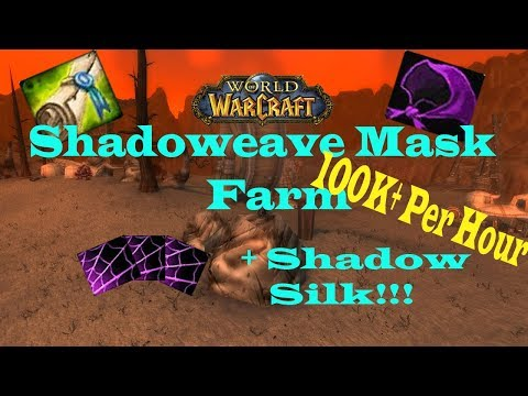 Shadoweave mask shadow silk farm insane gold per hour world of warcraft gold guide