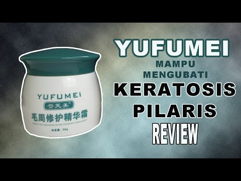 Yufumei vs keratosis pilaris