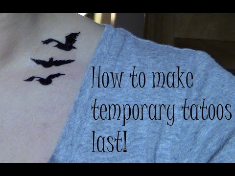 Making temporary tatoos last longer!